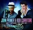 Primer John- Bob Corritore- Aint Nothing You Cant Do
