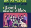 Roomful Of Blues- WITH Big Joe Turner & Eddie Cleanhead Vinson