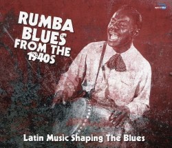 Rumba Blues From The 40's-(4CDS) Latin Influence on Blue