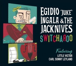 Juke Ingala & The Jacknives- Switcharoo
