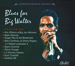 Blues For Big Walter- Kim Wilson- Sugar Ray- Bob Corritore