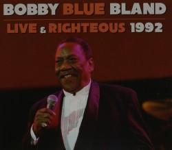 Bland Bobby- Live & Righteous 1992