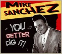 Sanchez Mike- You Better DIG It!!!!!!