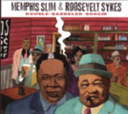 Memphis Slim/ Roosevelt Sykes- Double Barreled Boogie