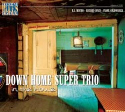 Mischo RJ- Down Home Super Trio- In The House
