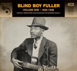 Blind Boy Fuller-(4CDS) 1935-1938 Vol 1
