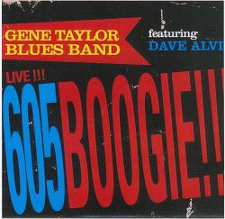 Taylor Gene- LIVE!!! 605 Boogie (w/ Dave Alvin)