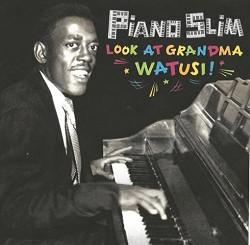 Bluebeat Music Piano Slim Look At Grandma Watusi