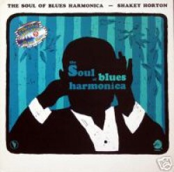 Shakey Horton- Soul Of The Blues Harmonica (VINYL)