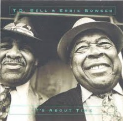 Bell TD & Erbie Bowser- It's About Time
