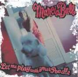 Ball Marcia-Let Me Play With Your Poodle