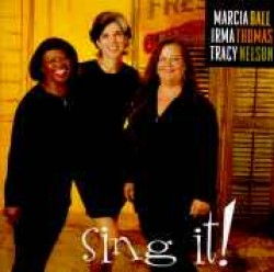 Ball Marcia Irma Thomas Tracy Nelson-Sing It!