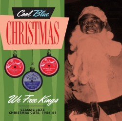 Cool BLUE Christmas- We Free Kings