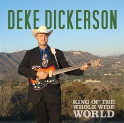 Dickerson Deke-  King Of The Whole Wide World
