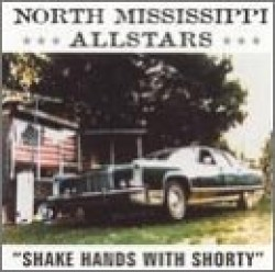 North Mississippi Allstars- Shake Hands With Shorty