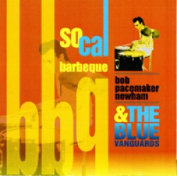 Pacemaker & The Blue Vanguards- So Cal Barbeque