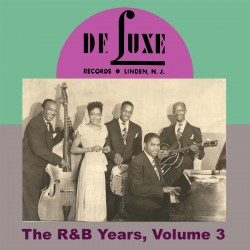 DELUXE RECORDS- The R&B Years Vol.3