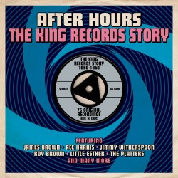 After Hours-(3CDS) The KING Records Story