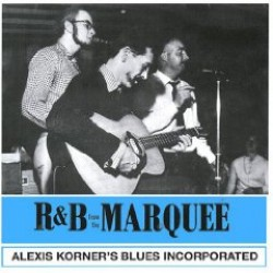 Korner Alexis Blues Incorporated- R&B From the MARQUEE