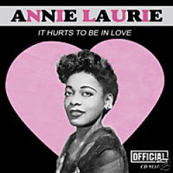 Laurie Annie- It Hurts To Be In Love