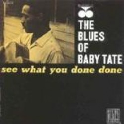 Baby Tate- See What You Done Done
