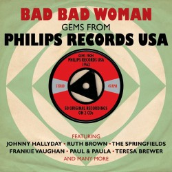 Bad Bad Woman-(2CDS) Gems From PHILIPS RECORDS