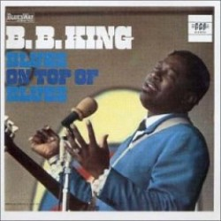 King Bb- Blues On Top Of The Blues