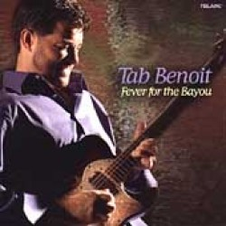 Benoit Tab- Fever For The Bayou