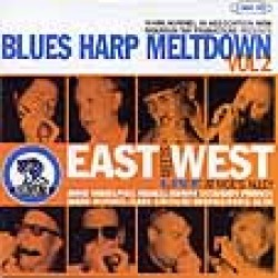 Blues Harp Meltdown (2CDS)- Volume 2 EAST MEETS WEST