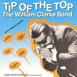 Clarke William- Tip Of The Top (reissued / repackaged)
