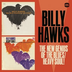Hawks Billy- New Genius Of The Blues/ Heavy Soul