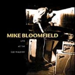 Bloomfield Mike- Live at Old Waldorf