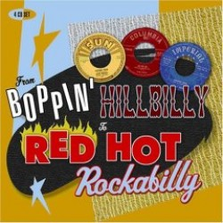 Boppin' Hillbilly to Red Hot Rockabilly- (4CDS)  HOT STUFF!