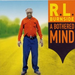 Burnside RL-  A Bothered Mind