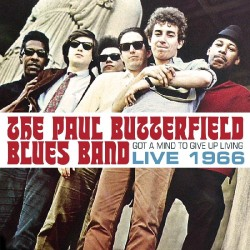 Butterfield Blues Band- LIVE 1966
