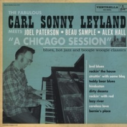 Leyland Carl Sonny- Meets Joel Paterson--  A CHICAGO SESSION