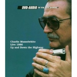 Charlie Musselwhite- (DVD- AUDIO) Up & Down The Highway (LIVE 19