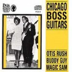 Chicago Boss Guitars-Otis Rush, Magic Sam Buddy Guy