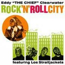 Clearwater Eddie & Los Straitjackets-Rock & Roll City