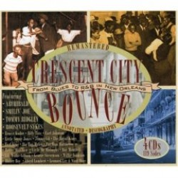 Crescent City Bounce-(4cds)- From Blues To R&B In New Orleans