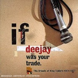 If Deejay Was Your Trade: The Dreads at King Tubby's