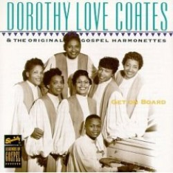 Coates Dorothy Love- Get On Board