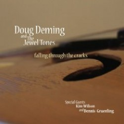 Deming Doug & The Jewel Tones- Falling Through The Cracks
