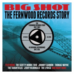 BIG SHOT- (2CDS) The FERNWOOD Records Story