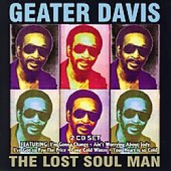 Davis Geater- (2CDS) The Lost Soul Man
