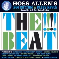 Hoss Allen's 1966 Rhythm & Blues Revue- THE BEAT!!!!!