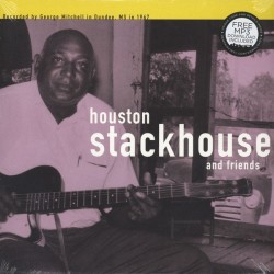 Houston Stackhouse-(VINYL) And Friends (Robert Nighthawk!!)