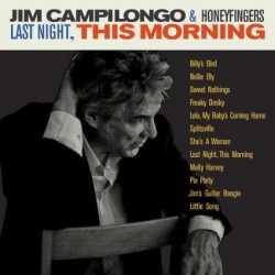 Campilongo Jim & Honeyfingers- Last Night- This Morning