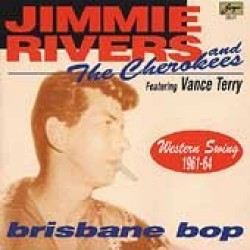 Rivers Jimmie & The Cherokees- BRISBANE BOP