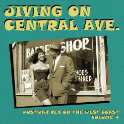 Jiving On Central Ave- POSTWAR R&B IN LOS ANGELES Vol 4